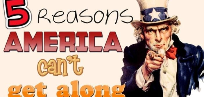 5 Reasons America Can't Get Along